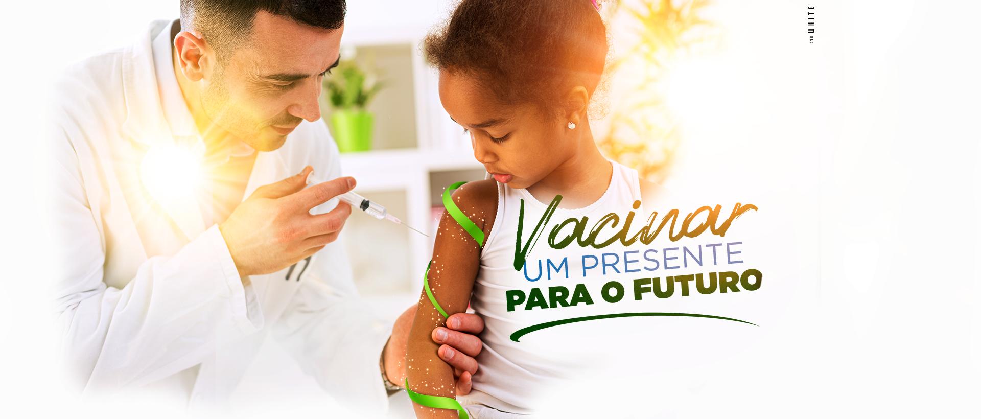 Vacinar um presente para o Futuro